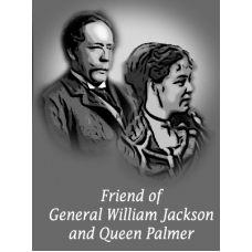 HPA Membership - Friend of General William Jackson and Queen Palmer